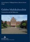 Gelebte Multikulturalitaet: Czernowitz Und Die Bukowina - Victoria Popovici, Wolfgang Dahmen, Johannes Kramer