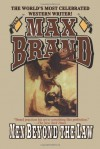 Men Beyond the Law - Max Brand
