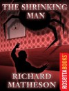 Incredible Shrinking Man - Richard Matheson