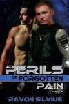 The Perils of Forgotten Pain: Part 2 - Ravon Silvius