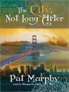 The City, Not Long After - Pat Murphy, Marguerite Gavin