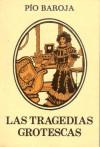 Las tragedias grotescas - Pío Baroja