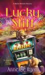 Lucky Stiff (Mattie Winston Mysteries) - Annelise Ryan
