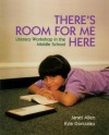 There's Room for Me Here: Litearcy Workshop in the Middle School - Janet Allen, Kyle Gonzalez