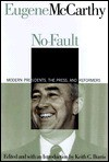 No-Fault Politics: Modern Presidents, the Press and Reformers - Eugene J. McCarthy, Keith C. Burris