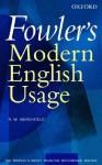 Fowler's Modern English Usage - H.W. Fowler, Robert W. Burchfield