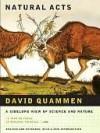Natural Acts - David Quammen