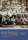 The Most They Ever Had [With Headphones] - Rick Bragg