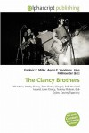 The Clancy Brothers - Frederic P. Miller, Agnes F. Vandome, John McBrewster