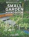 Rhs Small Garden Handbook: Making the Most of Your Outdoor Space. Andrew Wilson - Andrew Wilson