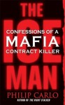 The Ice Man: Confessions of a Mafia Contract Killer - Philip Carlo