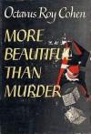 More Beautiful Than Murder - Octavus Roy Cohen