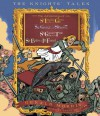 The Knights' Tales Collection: Book 1: Sir Lancelot the Great; Book 2: Sir Givret the Short; Book 3: Sir Gawain the True; Book 4: Sir Balin the Ill-Fated - Gerald Morris