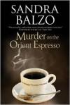 Murder on the Orient Espresso - Sandra Balzo
