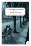 Love Begins in Winter - Simon Van Booy