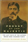 Proust at the Majestic - Richard Davenport-Hines
