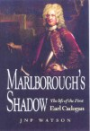 Marlborough's Shadow: The Life of the First Earl Cadogan - J. Watson