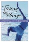 Taking the Plunge: A Teen's Guide to Independence - Laura Purdie Salas
