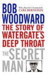The Secret Man - Bob Woodward