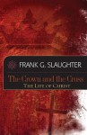 The Crown and the Cross - Frank G. Slaughter