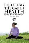 Bridging the Gap in Health Care 2: Multidimensional Assessment - Paul Turner