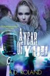 A Year of You - A.D. Roland, Ash Arceneaux