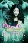 Delicate Freakn' Flower (Freakn' Shifters #1) - Eve Langlais