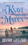 The Knave and the Maiden - Blythe Gifford