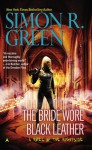 The Bride Wore Black Leather - Simon R. Green