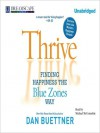 Thrive: Finding Happiness the Blue Zones Way (MP3 Book) - Dan Buettner, Michael McConnohie