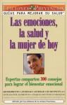 Las Emociones, La Salud y La Mujer de Hoy (Emotions, Health and Today's Woman): Expertas Comparten 300 Consejos para Lograr el Bienestar Emocional (Guides to Improve Your Health) - Abel Delgado, Prevention Magazine