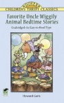 Favorite Uncle Wiggily Animal Bedtime Stories: Unabridged in Easy-to-Read Type - Howard R. Garis, Thea Kliros, Children's Dover Thrift