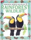 Rainforest Wildlife (World Wildlife Series) - Antonia Cunningham