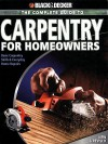 Black & Decker the Complete Guide to Carpentry for Homeowners - Chris Marshall