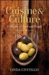 Cuisine and Culture: A History of Food and People - Linda Civitello