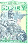 The Oxford Book Of Money - Kevin Jackson