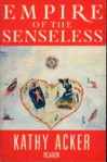 Empire of the senseless. - Kathy Acker