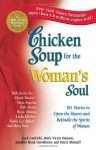 Chicken Soup for the Woman's Soul: Stories to Open the Hearts and Rekindle the Spirits of Women: Storytelling at Its Best - Jack Canfield, Jennifer Read Hawthorne, Marci Shimoff