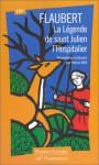 La Légende de Saint Julien l'Hospitalier - Gustave Flaubert