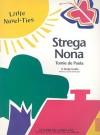 Strega Nona - Garrett Christopher, Joyce Friedland, Rikki Kessler