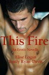 This Fire (Contemporary Erotic Romance) - Elise Logan, Emily Ryan-Davis