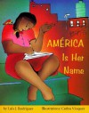 America Is Her Name - Luis J. Rodríguez