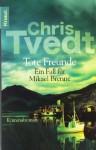 Tote Freundeein Fall Für Mikael Brenne ; Kriminalroman - Chris Tvedt, Günther Frauenlob