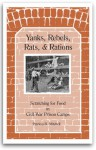 Yanks, Rebels, Rats, & Rations: Scratching for Food in Civil War Prison Camps - Patricia B. Mitchell