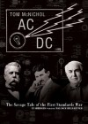 AC/DC: The Savage Tale of the First Standards War - Tom McNichol, Malcolm Hillgartner