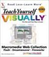 Teach Yourself Visually TM Macromedia. Web Collection: Flash TM, Dreamweaver., Fireworks. - Sherry Willard Kinkoph Gunter, Sue Plumley, Mike Wooldridge