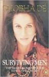 Surviving Men: The Smart Woman's Guide to Staying on Top - Shobhaa Dé