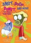 Snot, Poop, Vomit, and More: The Yucky Body Book - Alvin Silverstein, Virginia B. Silverstein, Laura Silverstein Nunn, Gerald Kelley