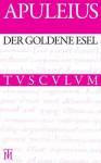 Der Goldene Esel - Apuleius, Wilhelm Ehlers, Edward Brandt, Niklas Holzberg