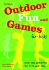Outdoor Fun and Games for Kids: Over 100 Activities for 3 - 11 Year Olds - Jane Kemp, Clare Walters